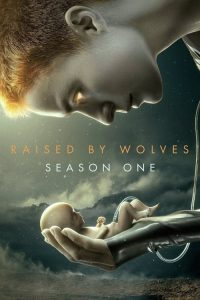 Raised by Wolves: Season 1 Complete